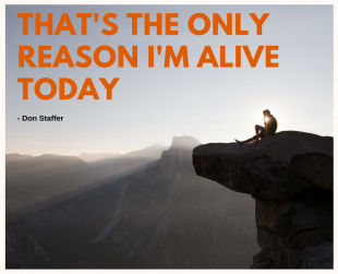 """That's the only reason I'm alive today"""